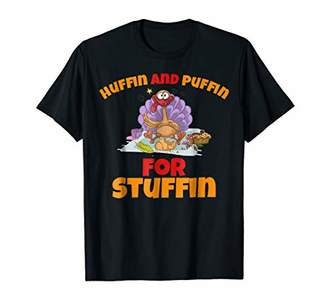 Huffin And Puffin For Stuffin Thanksgiving & Christmas Tees
