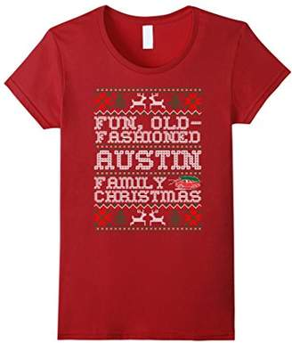 Fun Old Fashioned Austin Family Christmas Ugly T shirt