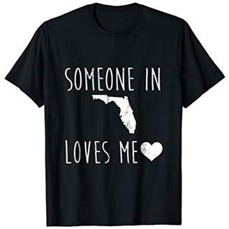 Someone in Florida Loves Me! TShirt Cute State Gift