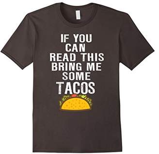 """Bring Me Some Tacos"" T-shirt Funny Gift for Taco Lovers"