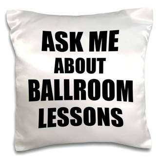 3dRose Ask me about Ballroom Dancing lessons - Dance Teacher self-promote your class - advert advertising - Pillow Case, 16 by 16-inch