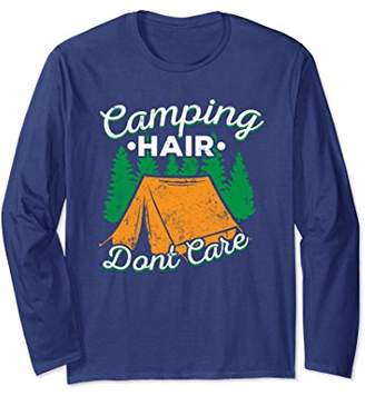 Long Sleeve Camping Hair Dont Care Funny Camp Tshirt