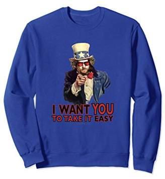 I Want You to Take it Easy Sweatshirt