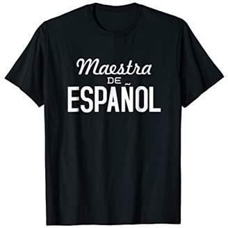 Funny Spanish Shirt - Spanish Teacher - Maestra de Espanol