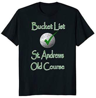 St. Andrews Old Course Bucket List Checked - Shirt