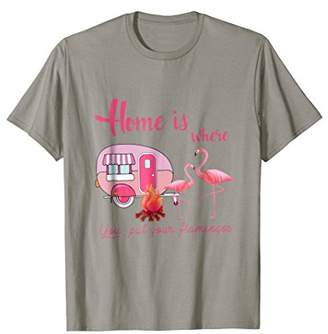 Flamingos Home Is Where You Put Your T-Shirt Summer Camping