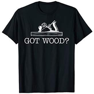 Got Wood? Woodworking T-shirt for Men Woodworkers Carpenters