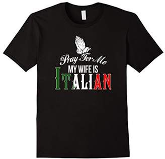 Pray for Me My Wife Is Italian Shirt Funny Italy Flag TShirt