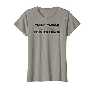 Womens Thick Thighs Thin Patience Funny T-Shirt