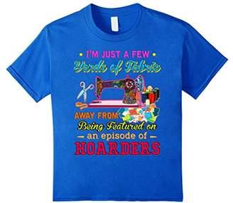 I'm Just a few yards of Fabric T-shirt