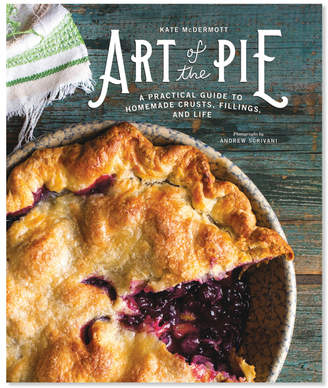 Sur La Table Art of the Pie: A Practical Guide to Homemade Crusts