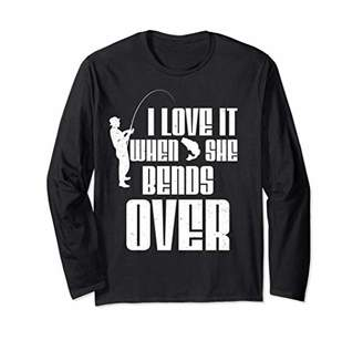 I Love it When She Bends Over Funny Fishing Sports Long Sleeve T-Shirt