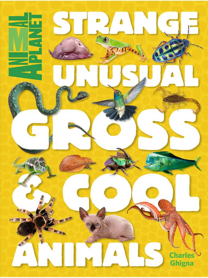 Time Inc. Strange, Unusual, Gross & Cool Animals