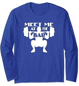Meet Me At The Bar Long Sleeve Shirt Funny Workout Tee