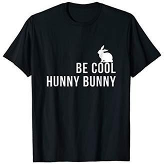 Be Cool Hunny Bunny Funny 90s Movie TShirts