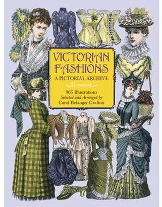 Toms Carol Belanger Grafton Victorian Fashions : A Pictorial Archive, 965 Illustrations
