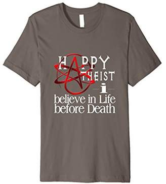 Happy Atheist I Believe in Life Before Death Comfy T-Shirt