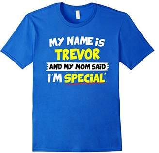 Trevor T-Shirt My Mom Said I'm Special