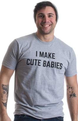 DAY Birger et Mikkelsen Ann Arbor T-shirt Co. I Make Cute Babies | Funny New Dad, Father's Daddy Humor Unisex T-shirt-(Adult,M)