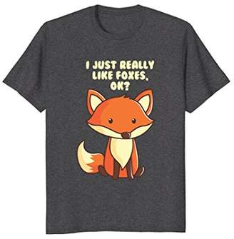Fox Funny T-Shirt I Just Really Like Foxes Ok