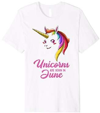 Unicorns are born in June - Girl/Boy/Kid/Teen Gifts T-shirt