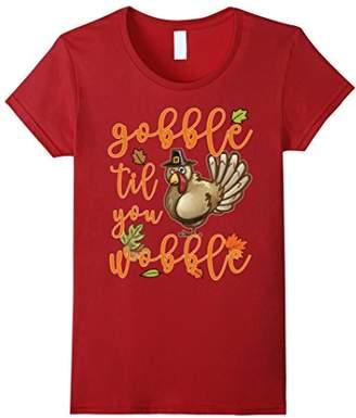 Gobble Til You Wobble T-Shirt Funny Thanksgiving Gift Tee