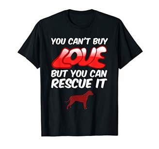 You Can't Buy Love But You Can Rescue It Dog T-Shirt Gift