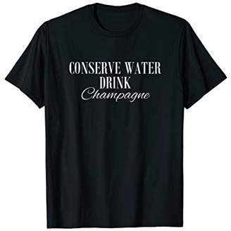 Conserve Water Drink Champagne Trendy Champagne Shirt