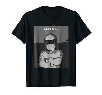 Some Say... Humorous T Shirt