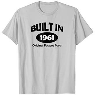 Factory Birthday BORN - Built in 1961 Original Parts T-Shirt