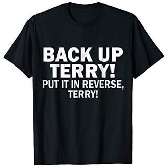 Men Women Shirt - BACK UP TERRY PUT IT IN REVERSE t-shirt