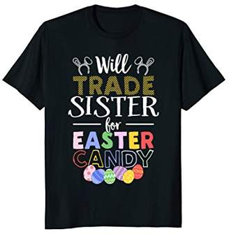 Will Trade Sister For Easter Candy Bunny Egg T-Shirt
