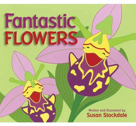 Susan Stockdale; Susan Stockdale Fantastic Flowers (Other)