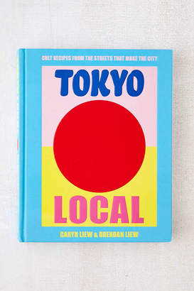 Tokyo Local: Cult Recipes From the Street that Make the City By Caryn Liew & Brendan Liew