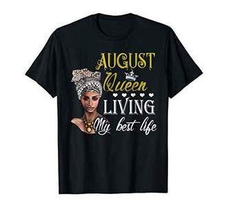 August Queen-Living My Best Life Tshirt Birthday Gift