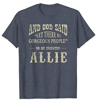 Personalized Birthday Gift For Person Named Allie T Shirt