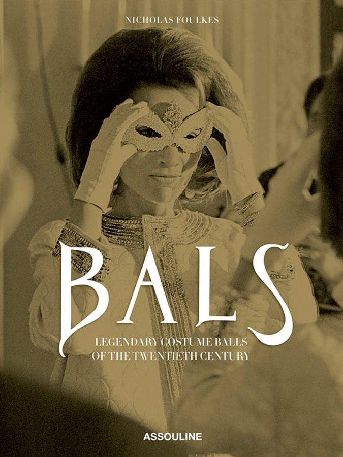 AssoulineAssouline Bals: Legendary Costume Balls of the Twentieth Century