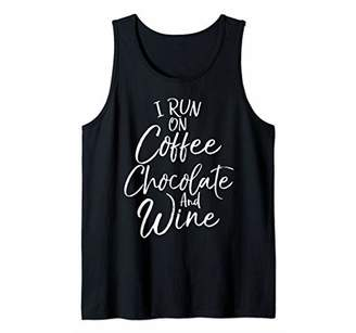 Funny Mom Quote for Women I Run on Coffee Chocolate and Wine Tank Top