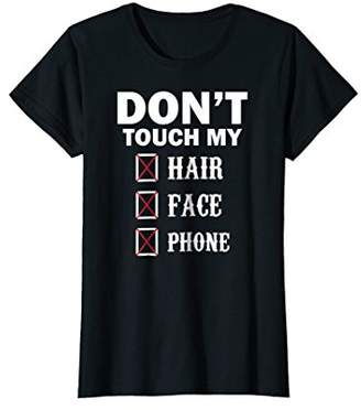 Womens Don't touch my hair face phone funny t-shirt for womans