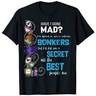 Alice Have I Gone Mad as Hatter Wonderland Quote T-Shirt