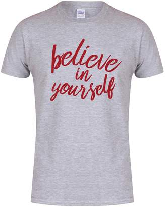 Kelham Print Believe In Yourself - Unisex Fit T-Shirt - Fun Slogan Tee