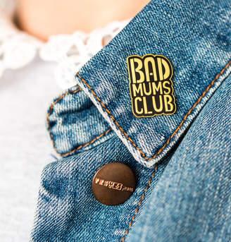 Helena Tyce Designs Bad Mums Club Enamel Pin Badge