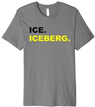 Ice Iceberg Iceberg. T-Shirt