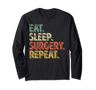 Cute Gift Funny Dentist Eat Sleep Surgery Repeat Long Sleeve T-Shirt