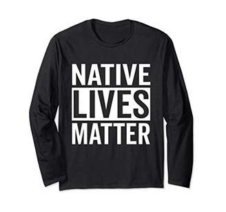 Native Lives Matter Pow Wow American Pride Gift Long Sleeve