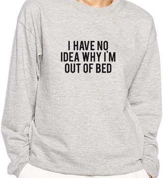 IDEA Nappy Head I Have No What I'm Doing Out Of Bed Sweatshirt