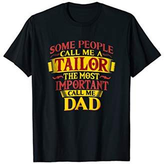 Mens The Most Important Call Me Dad Tailor T Shirt
