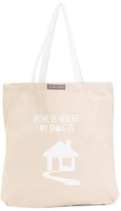 Home Is Where My Dog Is Tote
