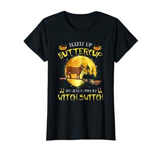 Womens Buckle Up Buttercup You Just Flipped My Witch Switch T-shirt