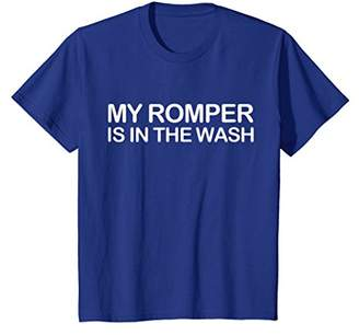 My Romper is in the Wash Funny Gift T-Shirt
